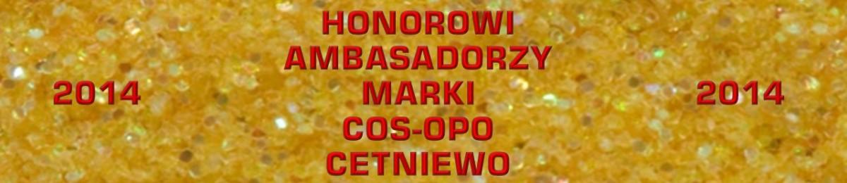 """HONOROWI AMBASADORZY MARKI OPO """"CETNIEWO"""" 2014"""