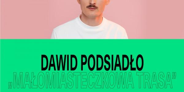 Plakat koncertu Dawid Podsiadło - Małomiasteczkowa Trasa