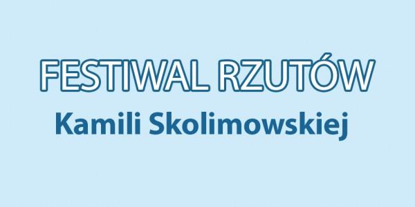 Plakat wydarzenia Festiwal Rzutów im. Kamili Skolimowskiej