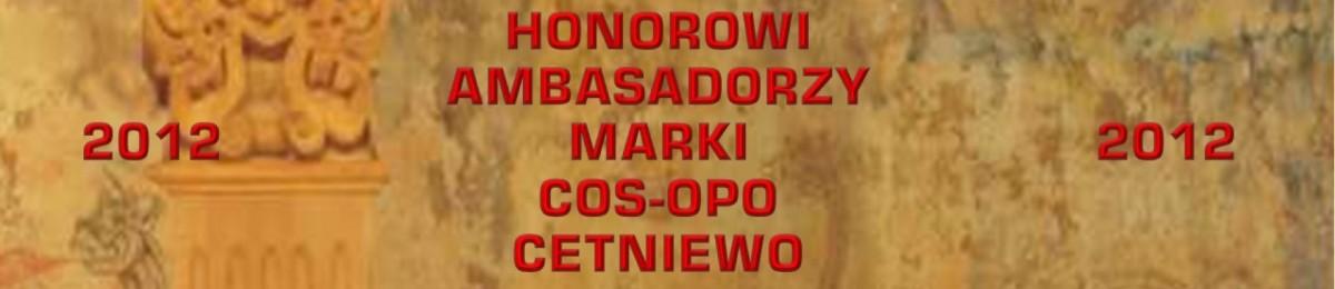 """HONOROWI AMBASADORZY MARKI OPO """"CETNIEWO"""" 2012"""
